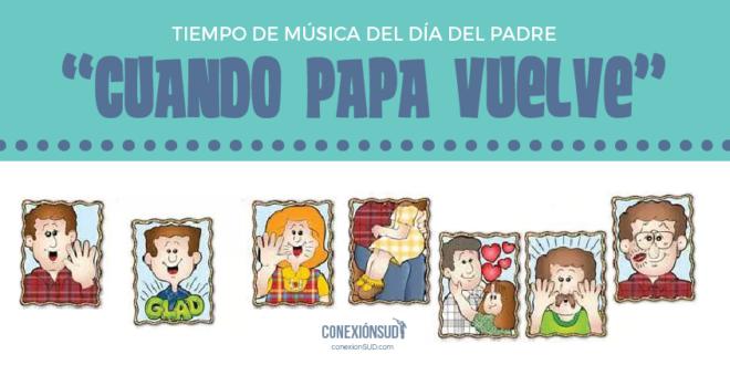 tiempo de musica dia del padre cuando papa vuelve_Conexion SUD