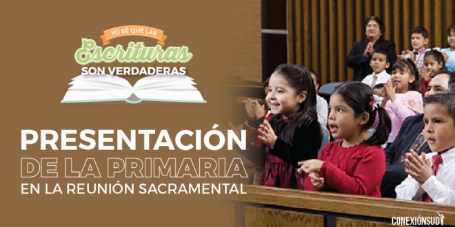 Presentacion de la Primaria en la Reunion Sacramental - Yo se que las escrituras son verdaderas_Conexion SUD-01