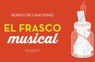 repaso de canciones el frasco musical_ConexionSUD