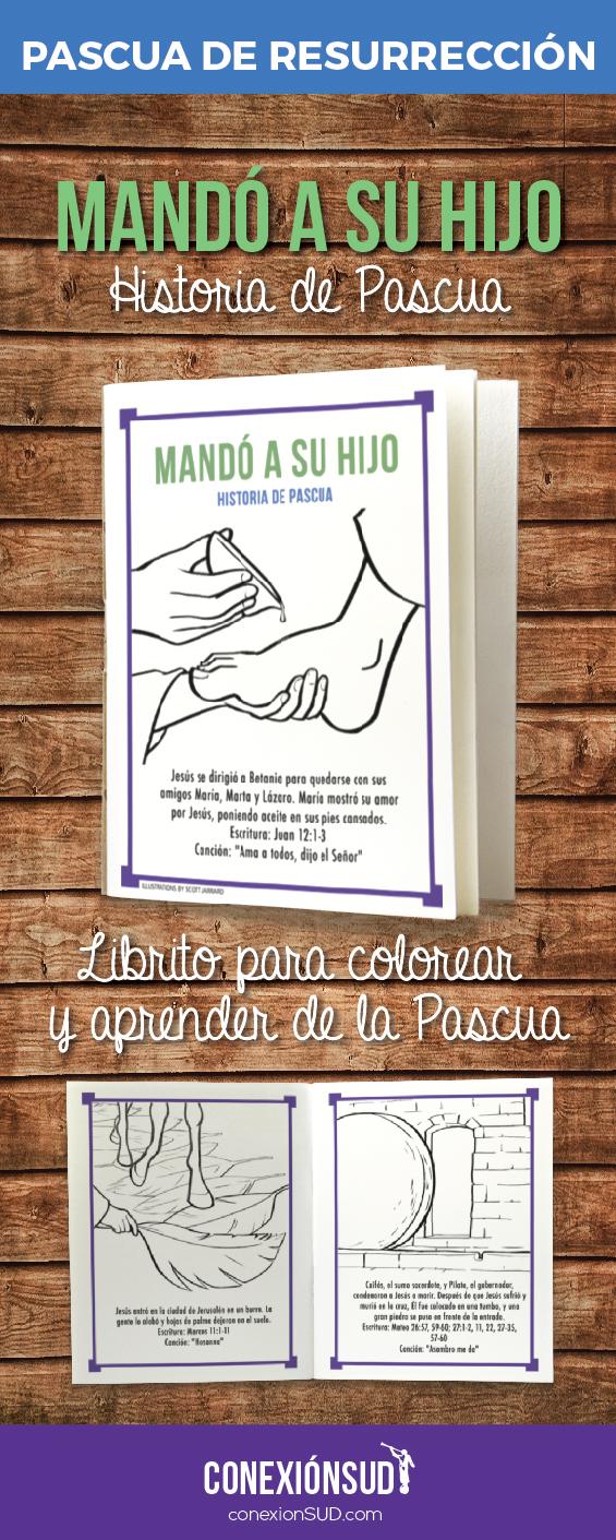 Mando a su Hijo - Historia de PAscua de Resurreccion - Conexion SUD. Este librito relata la historia de Pascua, incluyendo escrituras, canciones y dibujos para colorear. Todo basado en la canción para niños: Mandó a su Hijo.