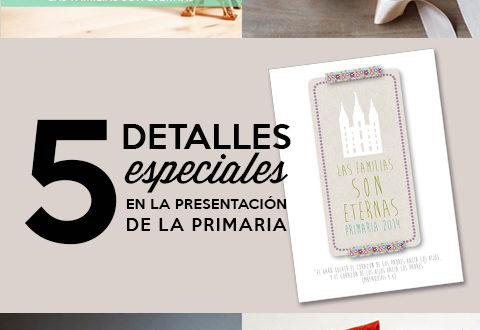 5 detalles especiales para la Presentación de la Primaria