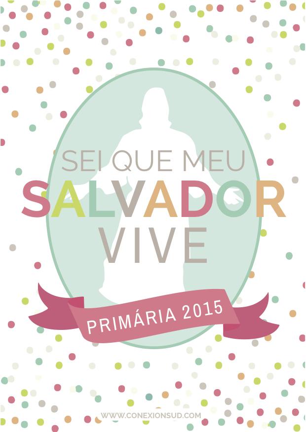 Primaria2015-Sei que Meu Salvador Vive