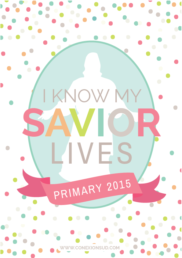 Primary2015-I Know My Savior Lives