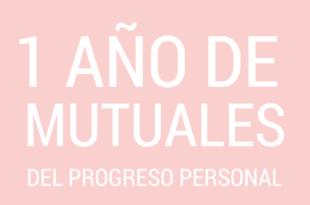 1 año de mutuales basadas en el Progreso Personal - ConexionSUD