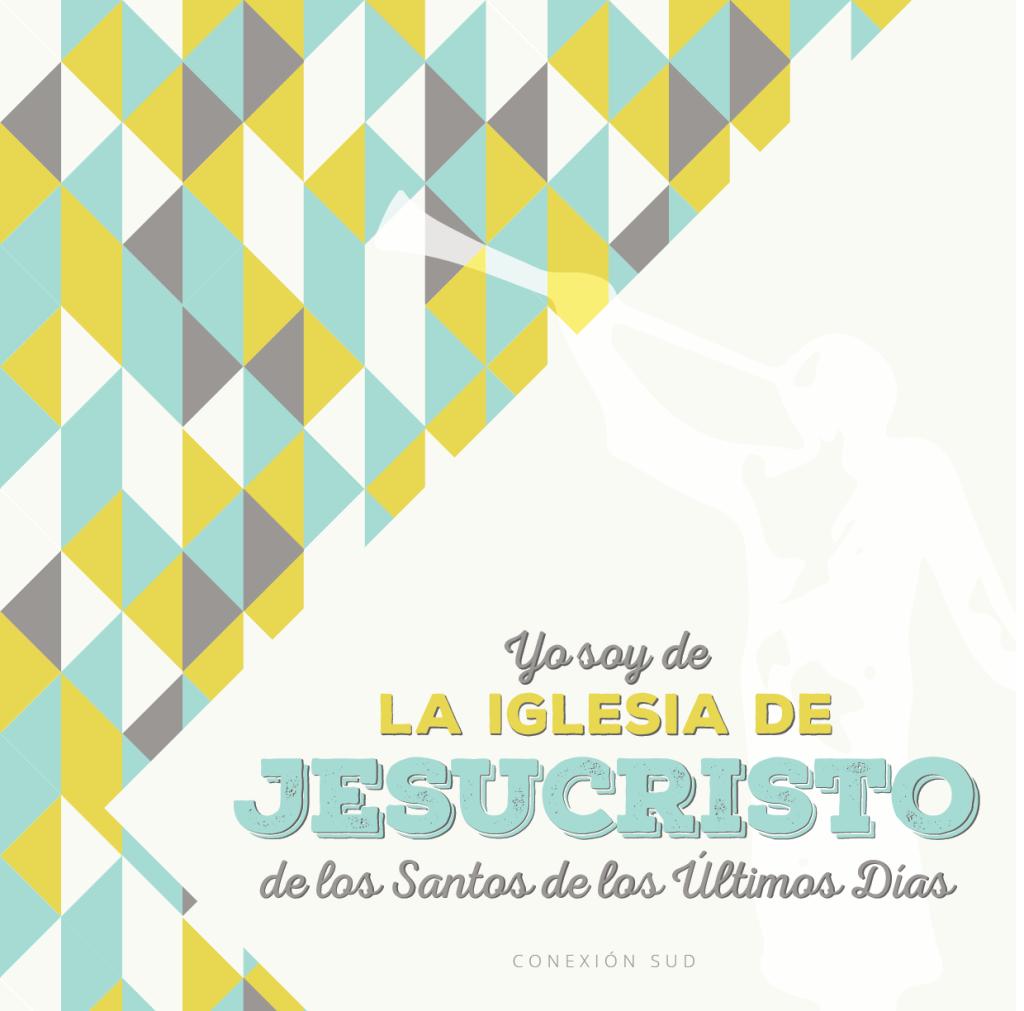 yo soy de la iglesia de jesucristo de los santos de lo ultimos dias - conexion sud