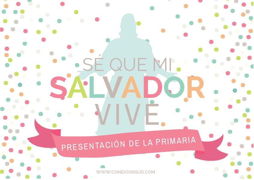 Presentación de la Primaria | Sé que mi Salvador vive. Presentación de la Primaria 2015