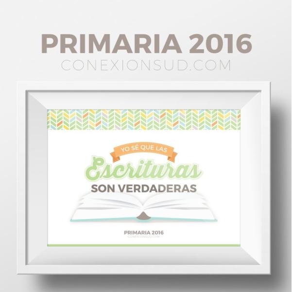 Bosquejo del Tiempo para compartir 2016: Yo sé que las Escrituras son verdaderas - Primaria 2016 - ConexionSUD.com