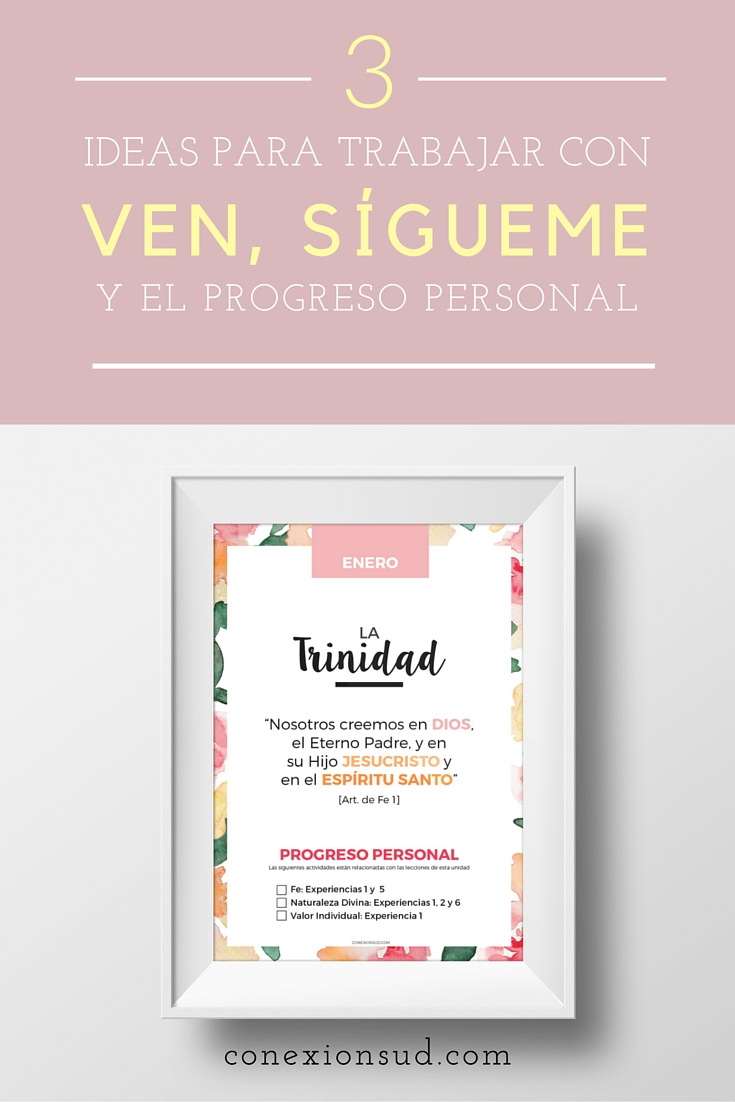 3 ideas para trabajar en Ven, Sígueme y el Progreso Personal - conexionsud.com