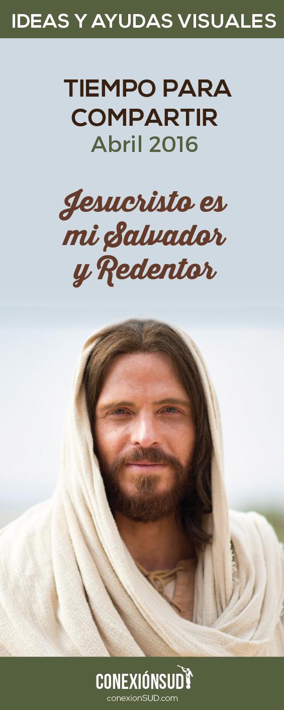 Jesucristo es mi Salvador y Redentor_Conexion SUD