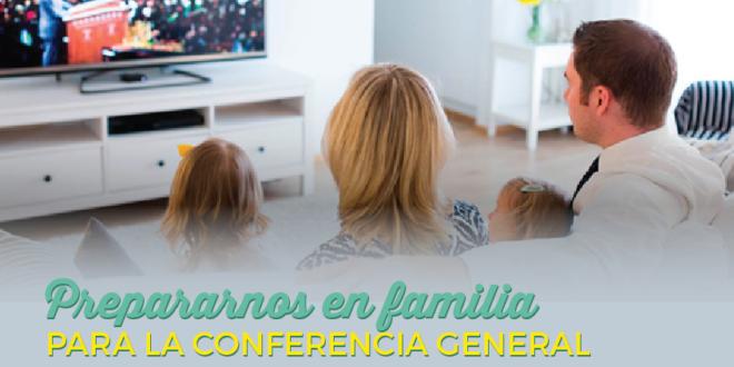 Prepararnos en familia para la Conferencia General