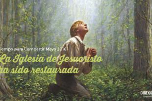 tiempo ptiempo para compartir mayo 2016 - La Iglesia de Jesucristo ha sido restaurada_Conexion SUDara compartir abril 2016 - La Iglesia de Jesucristo ha sido restaurada_Conexion SUD