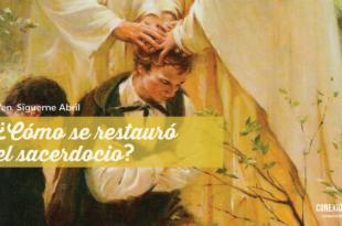 Ven, Sígueme Abril - Cómo se restauró el sacerdocio. El sacerdocio le fue restaurado a José Smith mediante la imposición de manos por aquellos que lo poseían en la antigüedad.