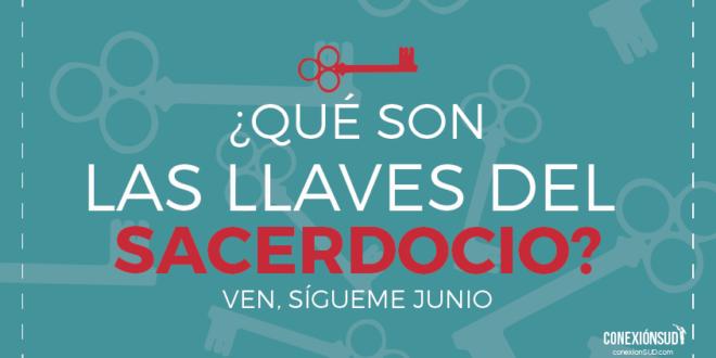 las-llaves-del-sacerdocio_Conexion-SUD