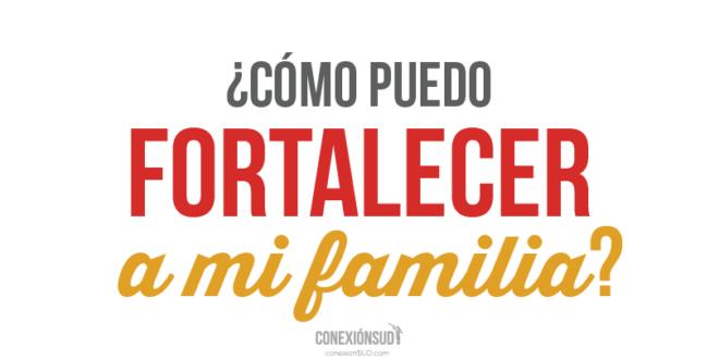 puedo fortalecer a mi familia_Conexion SUD
