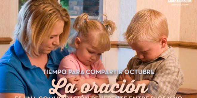 Tiempo para Compartir Octubre - la oracio - conexionsud