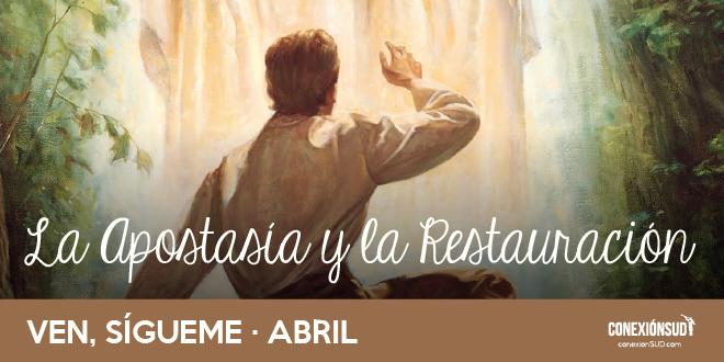 Ven sigueme abril - la apostacia y la restauracion_Conexion SUD