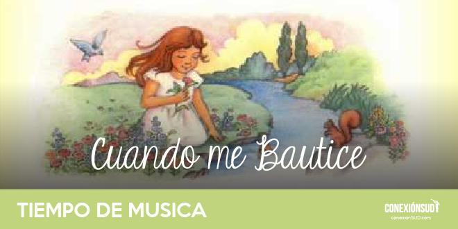 Cuando me Bautice – CN 53 Presentación