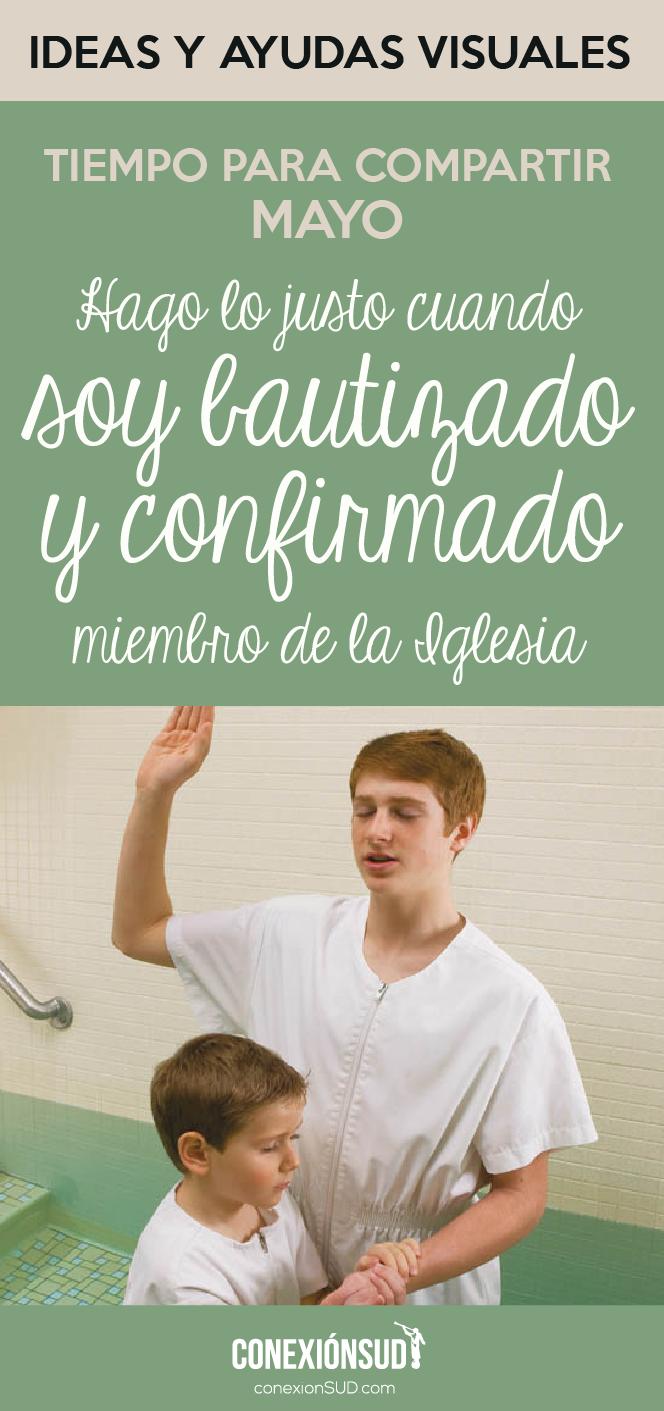Hago lo justo cuando soy bautizado y confirmado miembro de la Iglesia_Conexion SUD