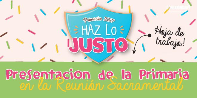 Presentacion de la Primaria 2017 - Haz lo Justo_Conexion SUD