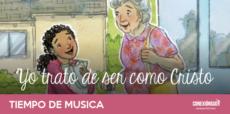 Yo trato de ser como Cristo - CN 40_Tiempo de Musica - Conexion SUD
