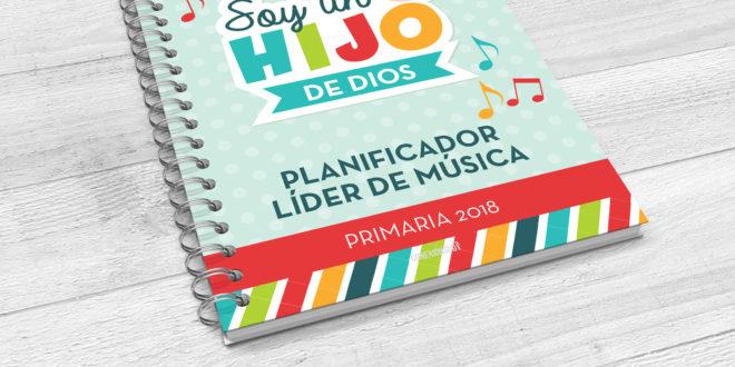 Planificador líder de Musica 2018 - Soy un Hijo de Dios - Conexión SUD