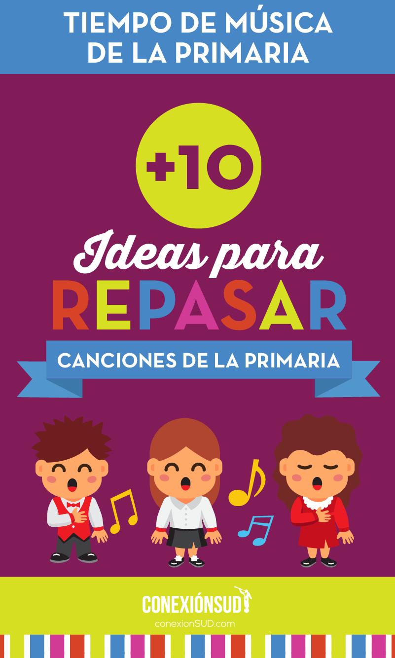 10 ideas para repasar las canciones de la primaria_ConexionSUD