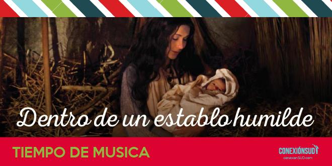 dentro de un establo humilde_Tiempo de Musica - Conexion SUD