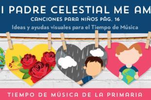 Mi Padre Celestial me ama_Tiempo de Musica - Conexion SUD