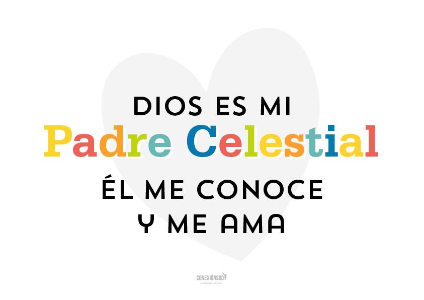 Dios es mi Padre Celestial. Él me conoce y me ama. | Conexión SUD
