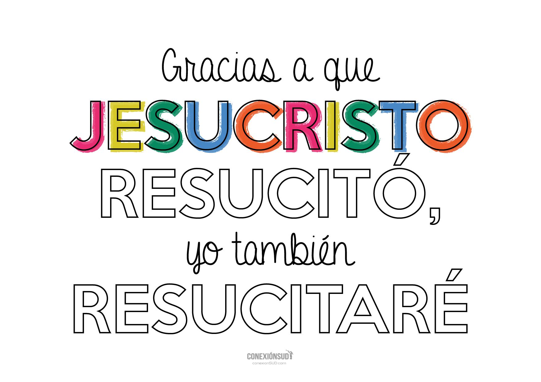 gracias a que jesucristo resucito yo tambien resucitare_ConexionSUD-04