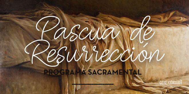 Programa Sacramental de Pascua de Resurrección