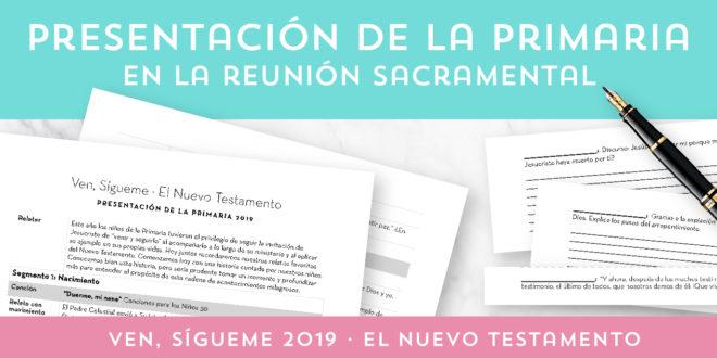 Presentación de la Primaria 2019 | Ven, Sígueme · El Nuevo Testamento