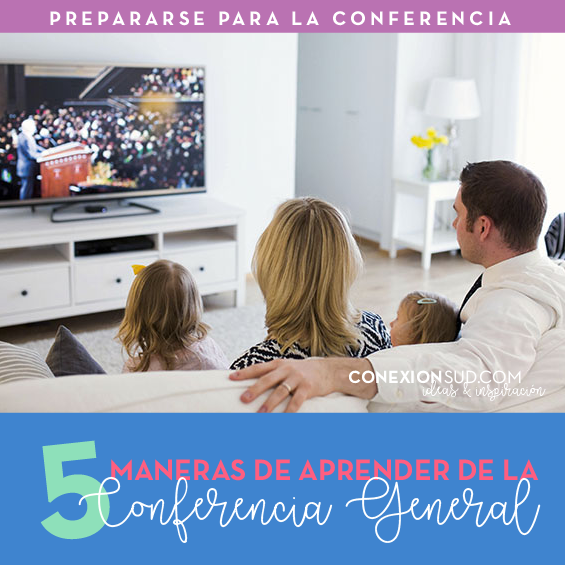 5 maneras de aprender de la Conferencia General