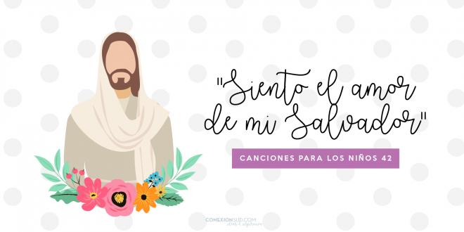 Siento el amor de mi Salvador | Canciones para los niños 42 | Música y letra | ConexionSUD